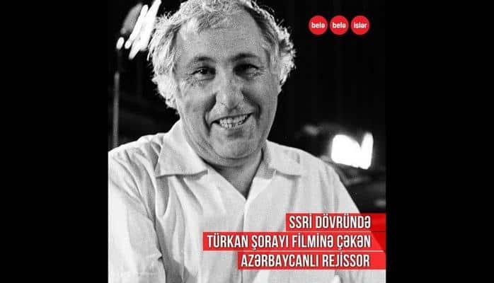Türkan Şoray hansı azərbaycanlı rejissorun filmində çəkilib?