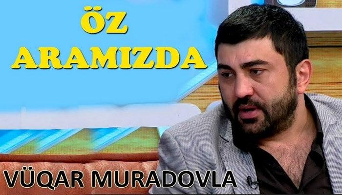 """Vüqar Muradovla """"Öz Aramızda"""""""